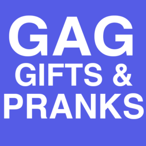 Gag Gifts and Pranks