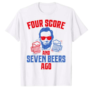 abraham lincoln four score seven beers ago t shirt