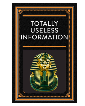 totally useless information
